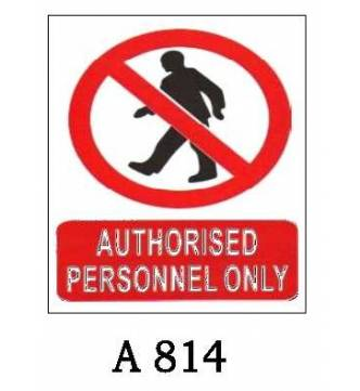 Authorised Personnel Only Plastic Sign A-814