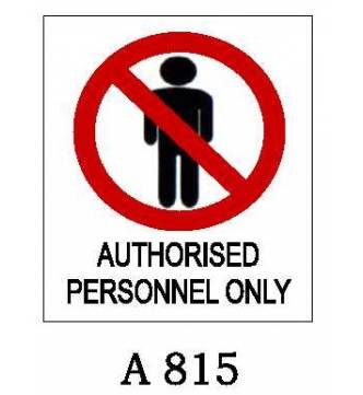 Authorised Personnel Only Plastic Sign A-813