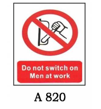 Do Not Switch On Man at Work Plastic Sign A-820