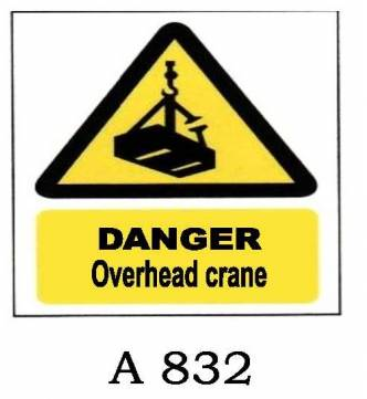 Danger Overhead Crane Plastic Sign A-832