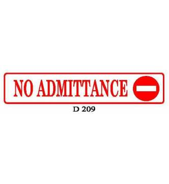 NO ADMITTANCE Plastic Sign.D209